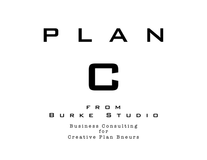PLAN C FROM BURKE STUDIO Business Consulting for Creative Plan Bneurs